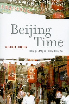 Beijing Time By Dutton, Michael/ Lo, Hsiu-ju Stacy/ Wu, Dong Dong
