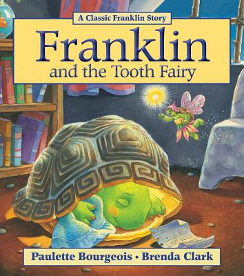 Franklin and the Tooth Fairy By Bourgeois, Paulette/ Clark, Brenda (COR)
